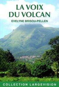 Evelyne Brisou-Pellen - La voix du volcan.