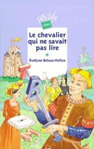 Evelyne Brisou-Pellen - Le chevalier qui ne savait pas lire.