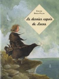 Evelyne Brisou-Pellen - Le dernier espoir de Lucas.
