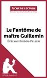 Evelyne Brisou-Pellen - Le fantôme de maître Guillemin.