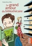 Evelyne Brisou-Pellen - Le grand amour du bibliothécaire.