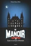 Evelyne Brisou-Pellen - Le Manoir, Saison 1 Tome 1 : Liam et la carte d'éternité.