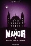 Evelyne Brisou-Pellen - Le Manoir, Saison 1 Tome 2 : Cléa et la porte des fantômes.