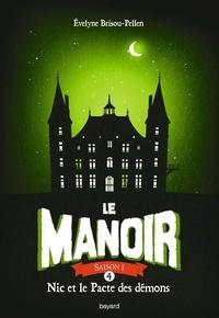 Evelyne Brisou-Pellen - Le Manoir, Saison 1 Tome 4 : Nic et le pacte des démons.