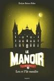 Evelyne Brisou-Pellen - Le Manoir, Saison 1 Tome 5 : Lou et l'île maudite.