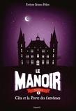 Evelyne Brisou-Pellen - Le Manoir, Tome 2, Cléa et la porte des fantômes.