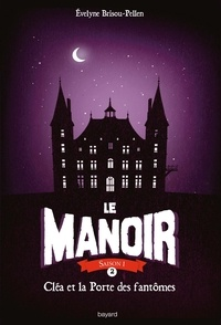 Amazon kindle books: Le Manoir, Tome 2, Cléa et la porte des fantômes