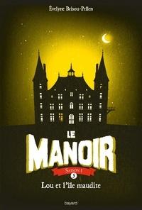Evelyne Brisou-Pellen - Le Manoir, Tome 5, Lou et l'île maudite.