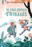 Evelyne Brisou-Pellen - Le vrai prince Thibault.