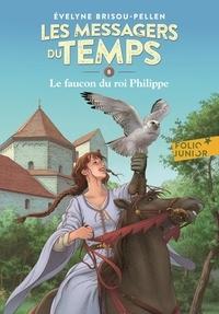 Evelyne Brisou-Pellen et Philippe Munch - Les messagers du temps Tome 8 : Le faucon du roi Philippe.