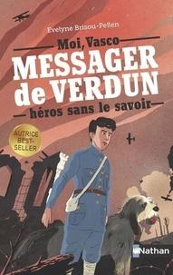 Evelyne Brisou-Pellen - Vasco, messager de Verdun, héros sans le savoir.