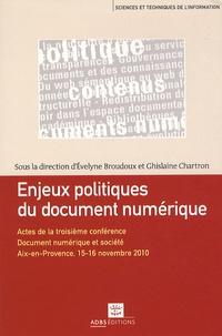 """Evelyne Broudoux et Ghislaine Chartron - Enjeux politiques du document numérique - Actes de la troisième conférence, Document numérique et société, """"Documents, contenus numériques : politique en question""""."""