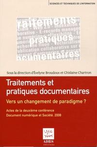 Traitements et pratiques documentaires : vers un changement de paradigme ?- Actes de la deuxième conférence Document numérique et société, Paris, CNAM, 17-18 novembre 2008 - Evelyne Broudoux   Showmesound.org