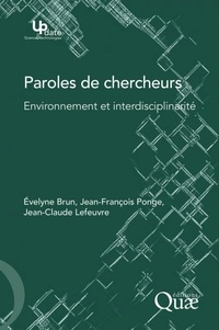 Evelyne Brun et Jean-François Ponge - Paroles de chercheurs - Environnement et interdisciplinarité.