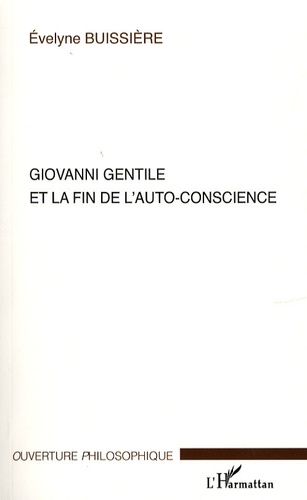 Evelyne Buissière - Giovanni Gentile et la fin de l'auto-conscience.