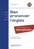 Evelyne Chabert - Bien prononcer l'anglais - Manuel d'anglais oral pour les francophones.
