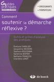 Evelyne Charlier et Jacqueline Beckers - Comment soutenir la démarche réflexive ? - Outils et grilles d'analyse des pratiques.
