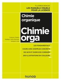 Evelyne Chelain et Nadège Lubin-Germain - Chimie organique - Cours avec exemples concrets, QCM, exercices corrigés.