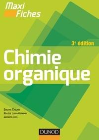 Evelyne Chelain et Nadège Lubin-Germain - Maxi fiches de Chimie organique - 3e édition.