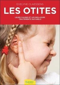 Les otites- Leurs causes et les meilleurs traitements naturels - Evelyne Claessens |