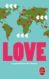 Evelyne Codazzi - Love - Le grand livre de l'amour.