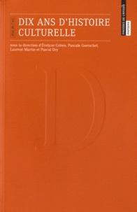 Evelyne Cohen et Pascale Goetschel - Dix ans d'histoire culturelle - Etat de l'art.