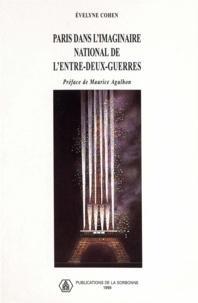 Evelyne Cohen - Paris dans l'imaginaire national de l'entre-deux-guerres.