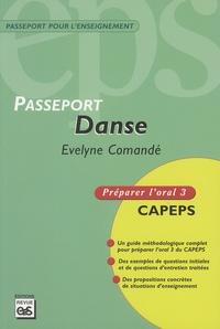 Evelyne Comandé - Danse - Préparer l'oral 3 CAPEPS.