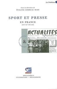 Evelyne Combeau-Mari - Sport et presse en France (XIXe-XXe siècles).