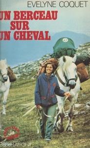 Evelyne Coquet - Un berceau sur un cheval.