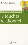 Evelyne Courjou - Comprendre et pratiquer le toucher relationnel.