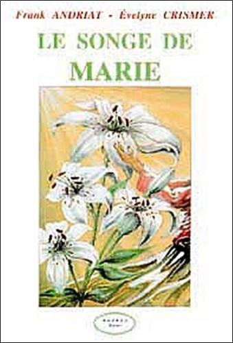 Evelyne Crimer et Frank Andriat - Le songe de Marie.