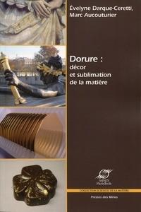 Evelyne Darque-Ceretti et Marc Aucouturier - Dorure : décor et sublimation de la matière.