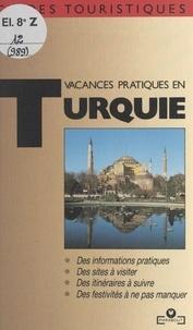 Evelyne Daude et Patrice Milleron - Vacances pratiques en Turquie.