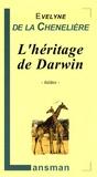 Evelyne de La Chenelière - L'héritage de Darwin.