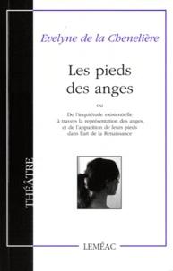 Evelyne de La Chenelière - Les pieds des anges.