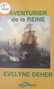 Evelyne Deher - Aventurier de la reine.