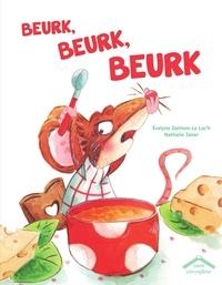 Evelyne Delmon-Le Loc'h et Nathalie Janer - Beurk, beurk, beurk.
