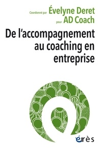 Evelyne Deret - De l'accompagnement au coaching en entreprise.