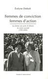Evelyne Diebolt - Femmes de convictions, femmes d'action - Les femmes aux postes de décision du secteur associatif (1983-2004).