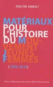 Evelyne Diebolt - Matériaux pour l'histoire du mouvement Jeunes Femmes, 1950-2010.