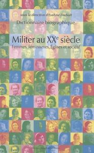 Deedr.fr Militer au XXe siècle - Femmes, féminismes, Eglises et société - Dictionnaire biographique Image