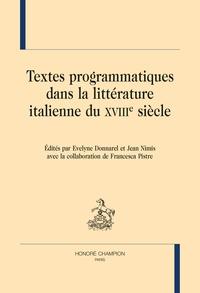 Evelyne Donnarel et Jean Nimis - Textes programmatiques dans la littérature italienne du XVIIIe siècle.