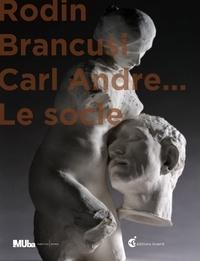 Evelyne-Dorothée Allemand et Dominique Viéville - Rodin, Brancusi, Carl Andre... - Le socle.