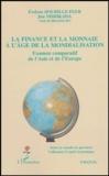 Evelyne Dourille-Feer - La finance et la monnaie à l'âge de la mondialisation - Examen comparatif de l'Asie et de l'Europe.