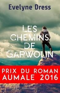 Evelyne Dress - Les Chemins de Garwolin - Roman autobiographique.