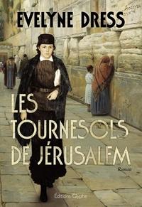 Evelyne Dress - Les Tournesols de Jérusalem - Aventure romanesque et épique.
