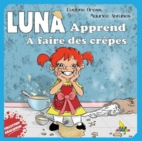 Evelyne Dress et Maurice Antunes - Luna apprend à faire des crêpes.