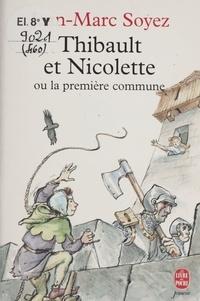 Evelyne Drouhin et Jean-Marc Soyez - Thibault et Nicolette ou La première commune.