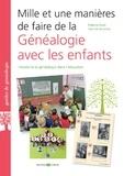 Evelyne Duret et Yannick Doladille - Mille et une manières de faire de la généalogie avec les enfants - Introduire la généalogie dans l'éducation.